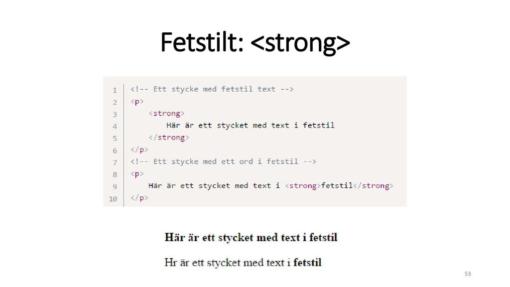 Fetstilt: <strong> 53