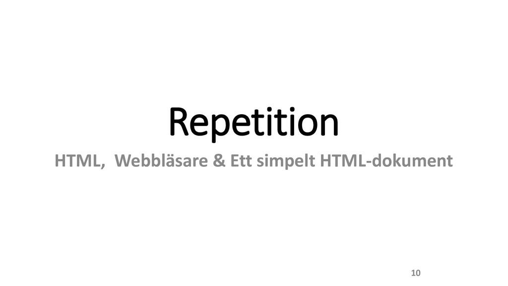 Repetition HTML, Webbläsare & Ett simpelt HTML-...