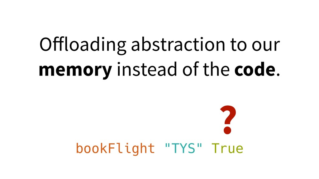 "bookFlight ""TYS"" True ? Offloading abstraction t..."
