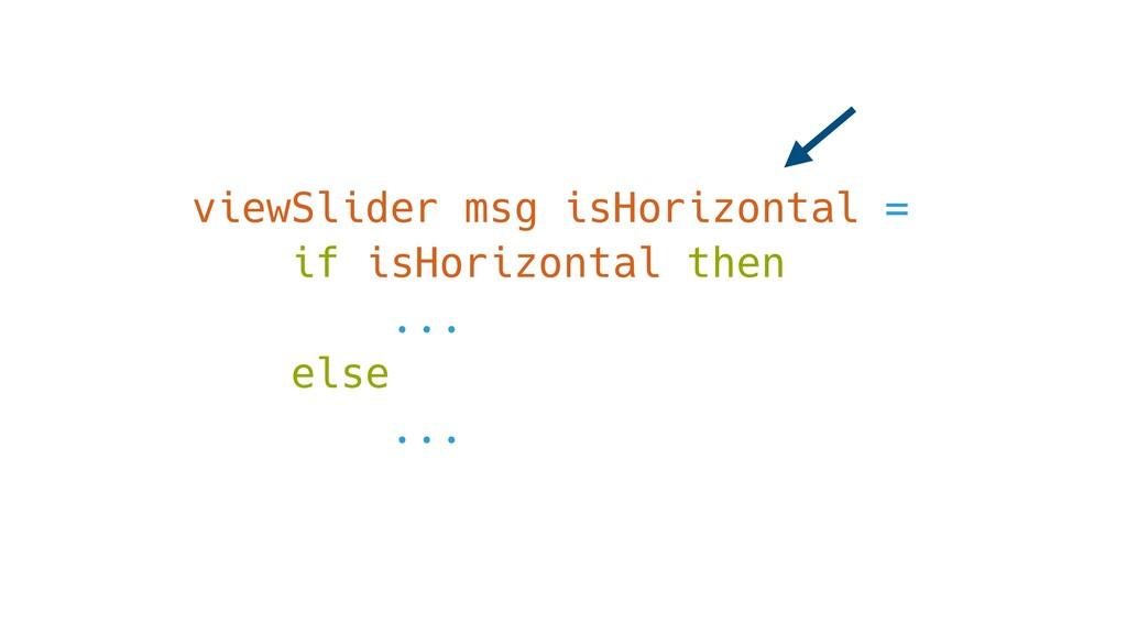 viewSlider msg isHorizontal = if isHorizontal t...