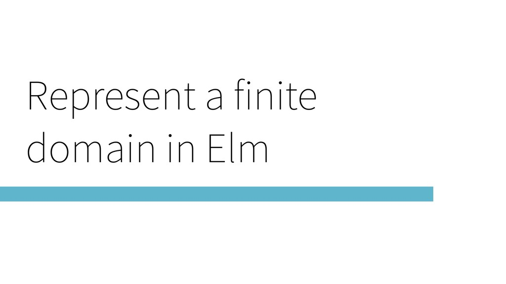 Represent a finite domain in Elm