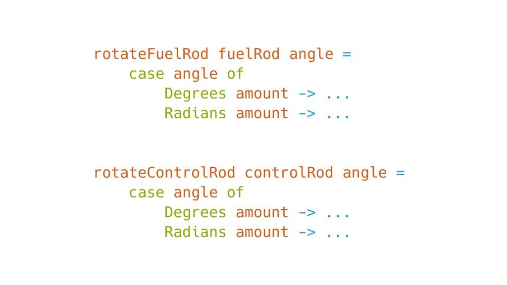 rotateFuelRod fuelRod angle = case angle of Deg...