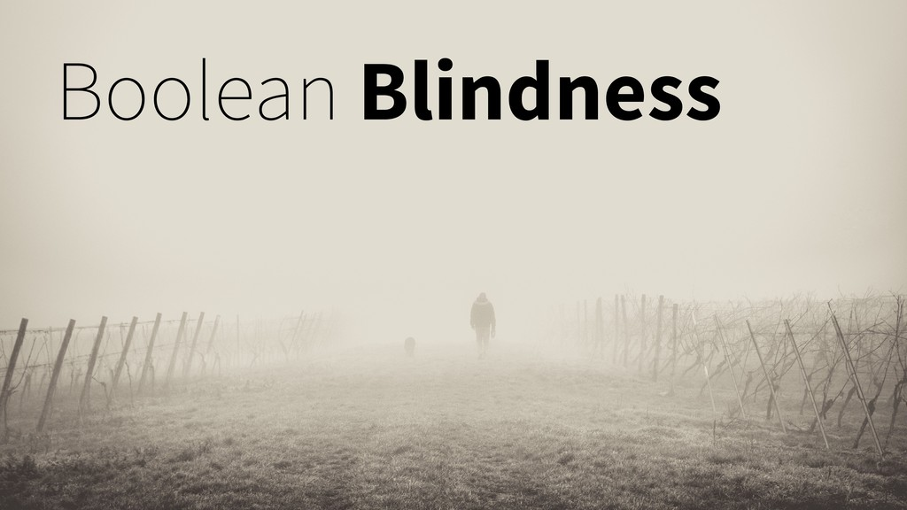 Boolean Blindness
