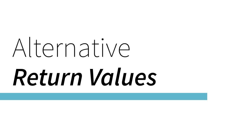 Alternative Return Values