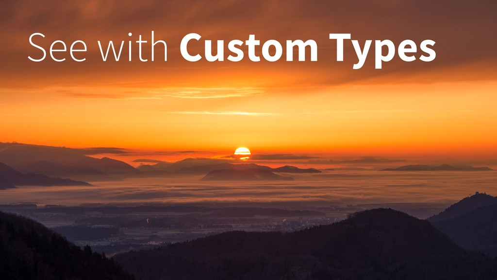 See with Custom Types