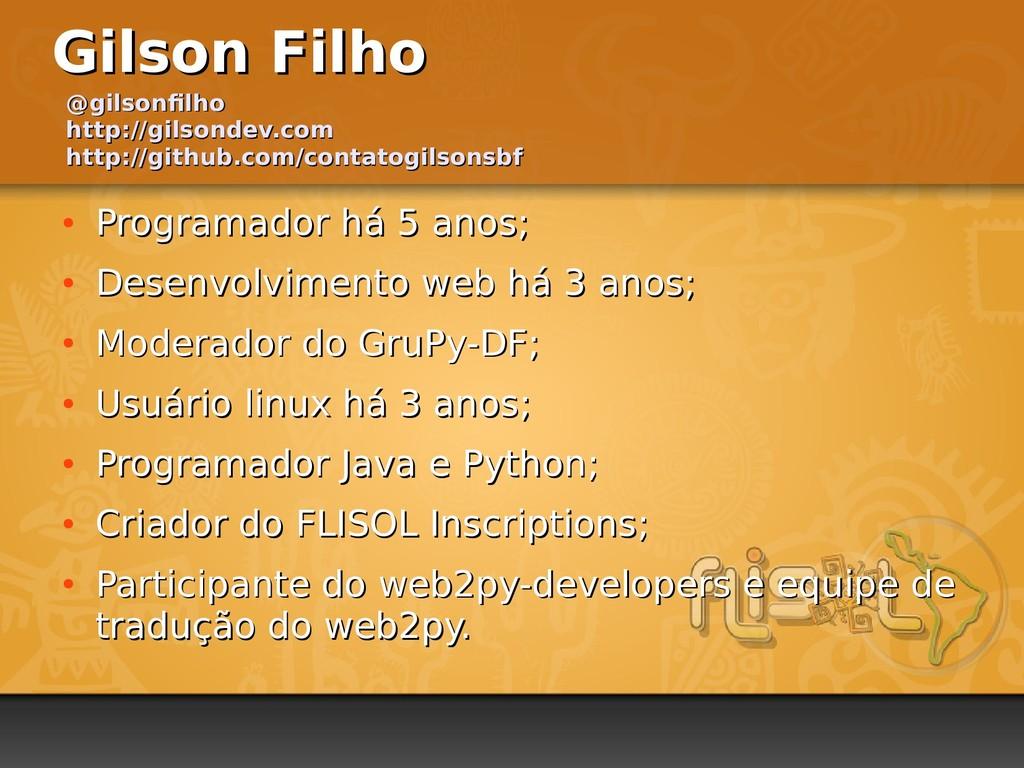 Gilson Filho Gilson Filho ● Programador há 5 an...
