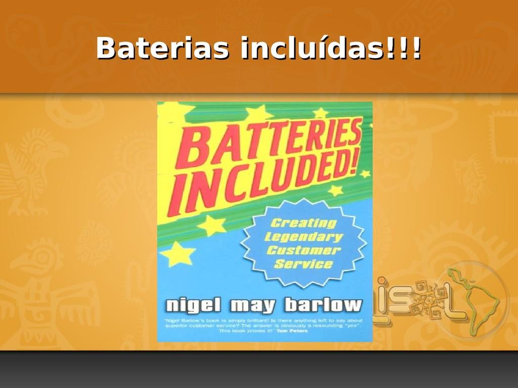 Baterias incluídas!!! Baterias incluídas!!!