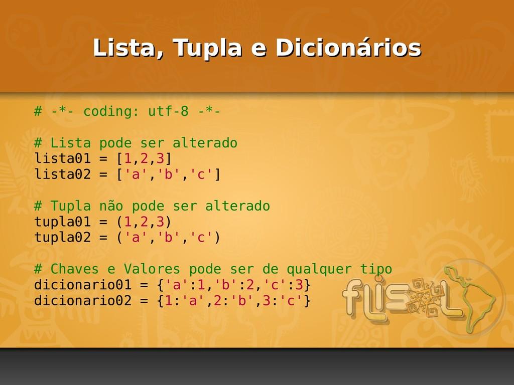 Lista, Tupla e Dicionários Lista, Tupla e Dicio...