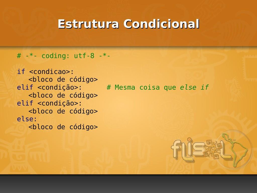 Estrutura Condicional Estrutura Condicional # -...