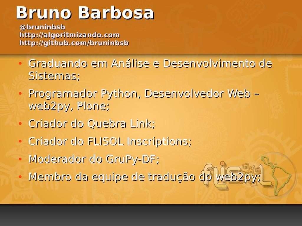 Bruno Barbosa Bruno Barbosa ● Graduando em Anál...