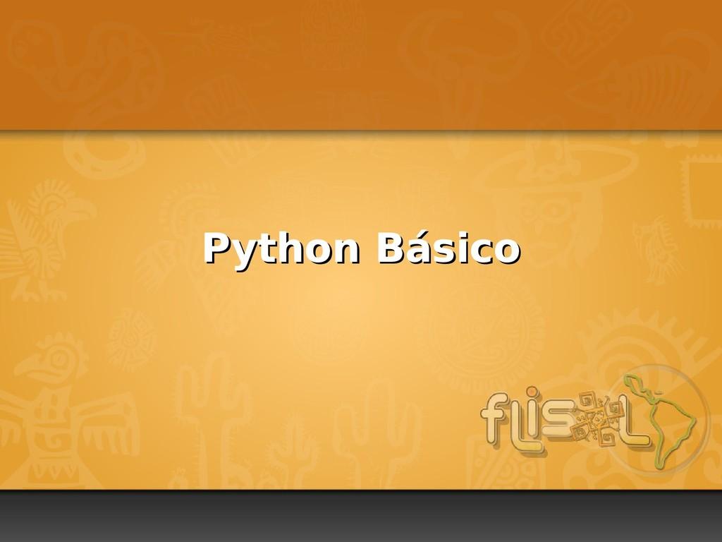 Python Básico Python Básico