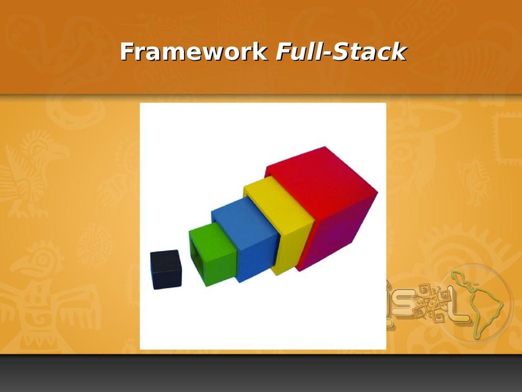 Framework Framework Full-Stack Full-Stack
