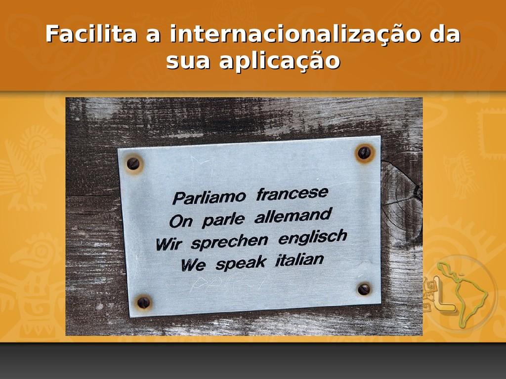 Facilita a internacionalização da Facilita a in...