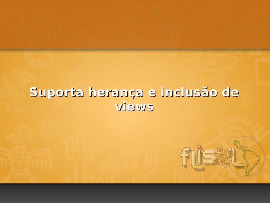 Suporta herança e inclusão de Suporta herança e...