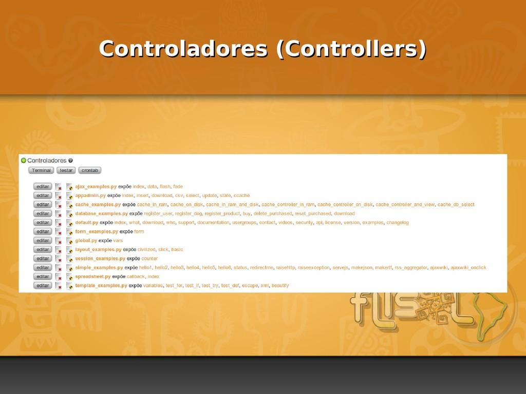 Controladores (Controllers) Controladores (Cont...