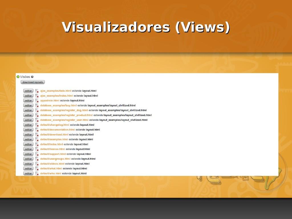 Visualizadores (Views) Visualizadores (Views)