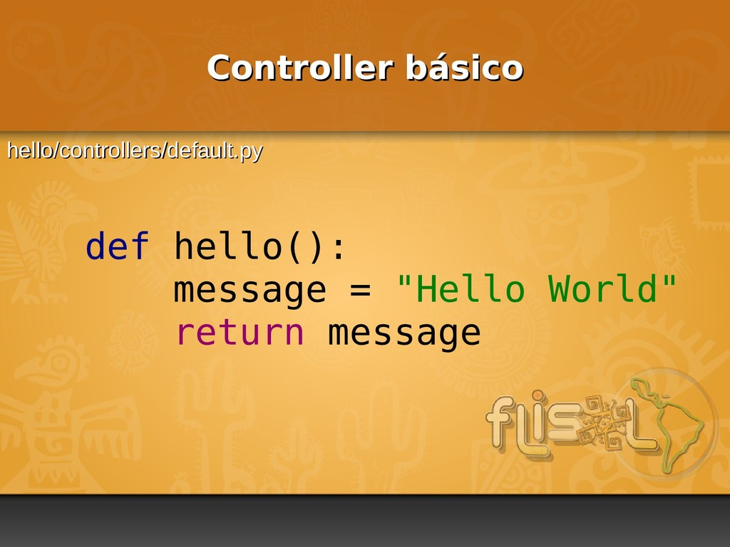 "def hello(): message = ""Hello World"" return mes..."