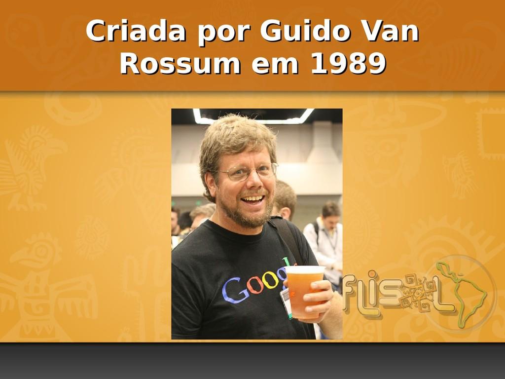 Criada por Guido Van Criada por Guido Van Rossu...