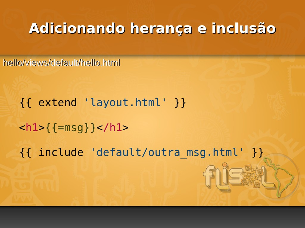 {{ extend 'layout.html' }} <h1>{{=msg}}</h1> {{...