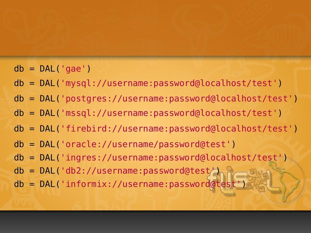db = DAL('mysql://username:password@localhost/t...