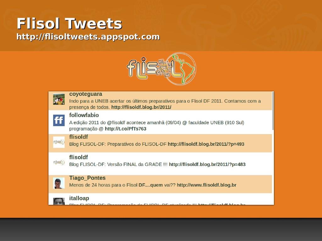 Flisol Tweets Flisol Tweets http://flisoltweets...