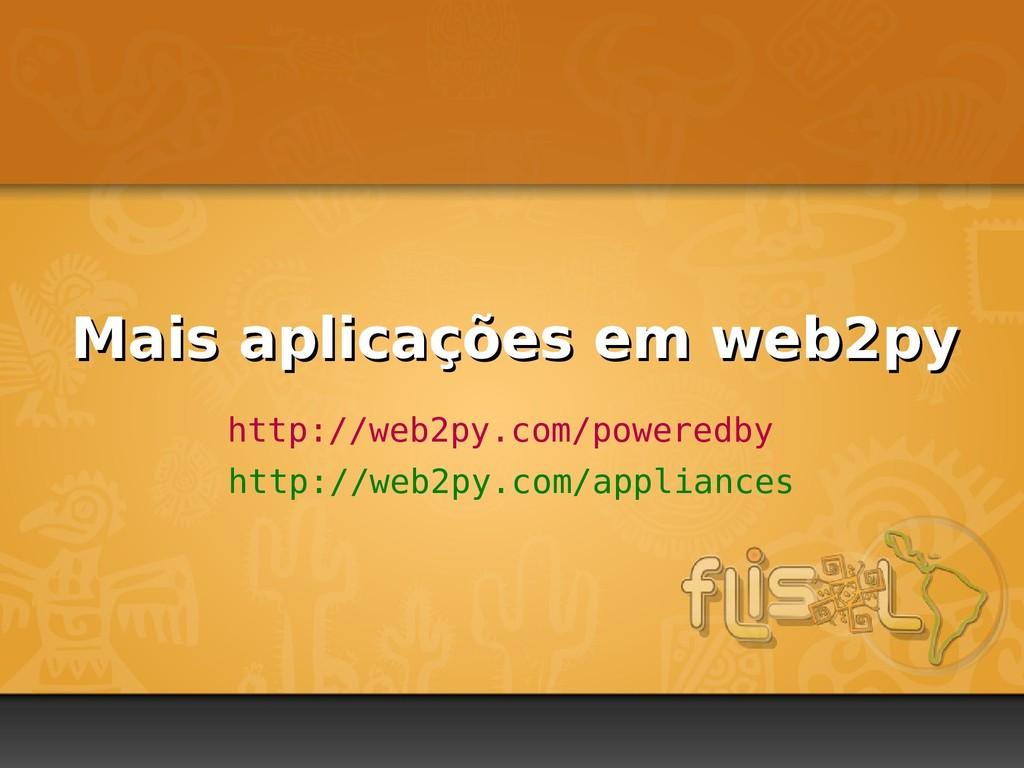 Mais aplicações em web2py Mais aplicações em we...