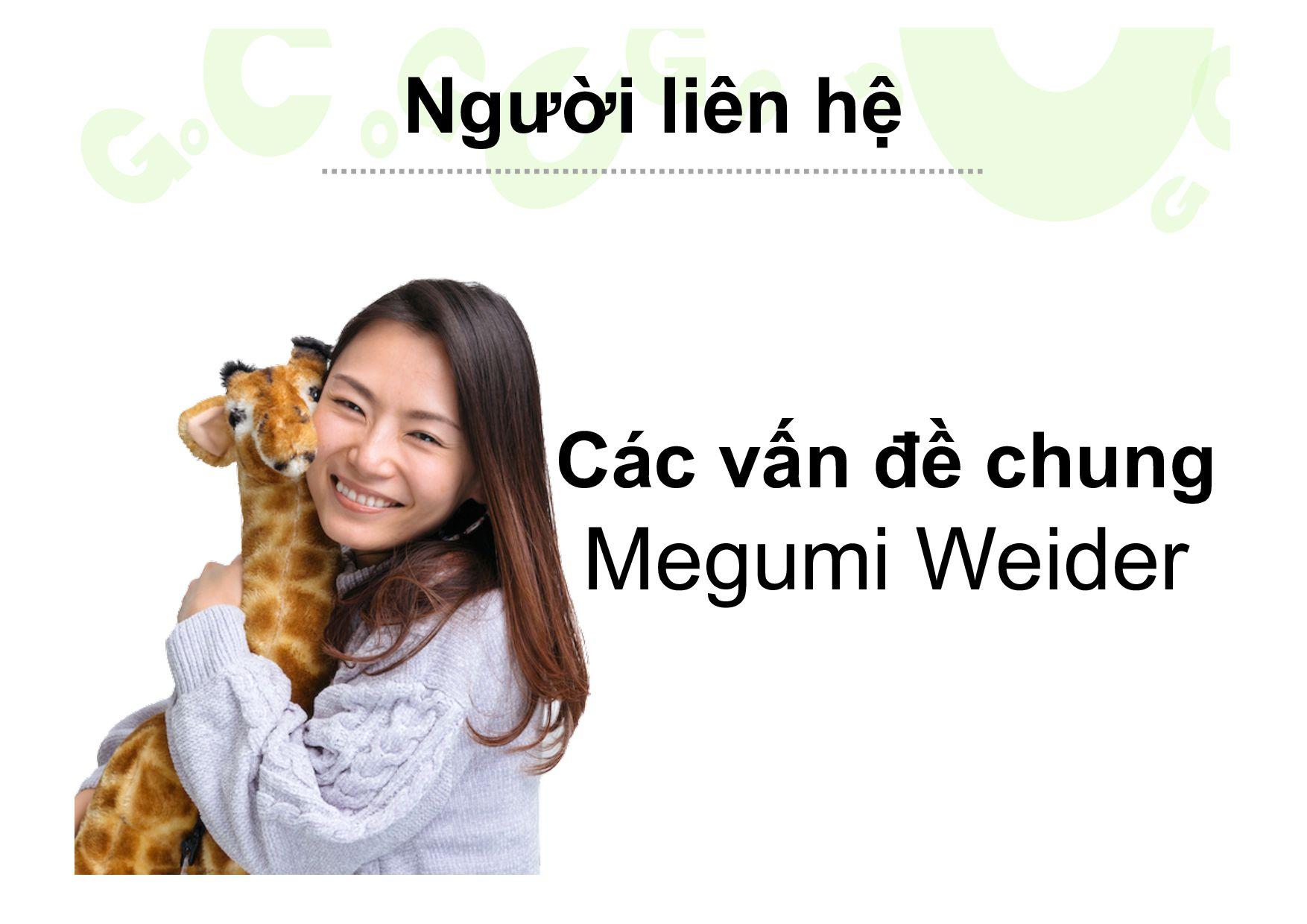 Người liên hệ Các vấn đề chung Megumi Weider