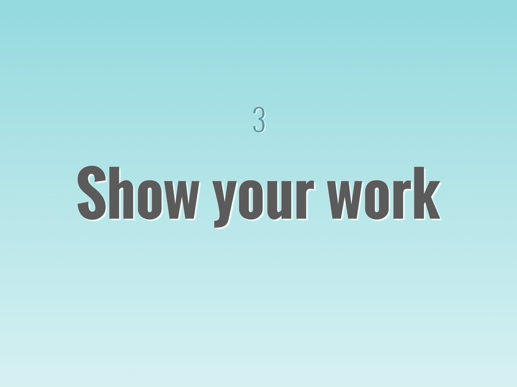 3 Show your work