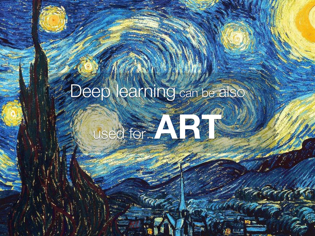 Deep learning can be also used for.. ART 18