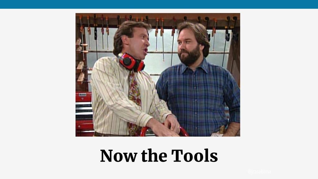 @jcasabona Now the Tools