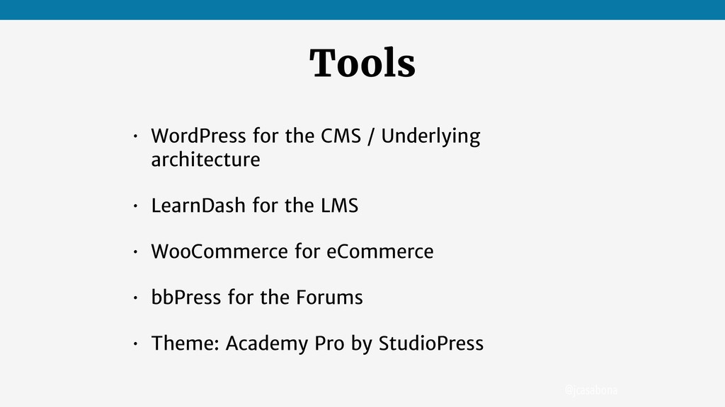 @jcasabona Tools • WordPress for the CMS / Unde...