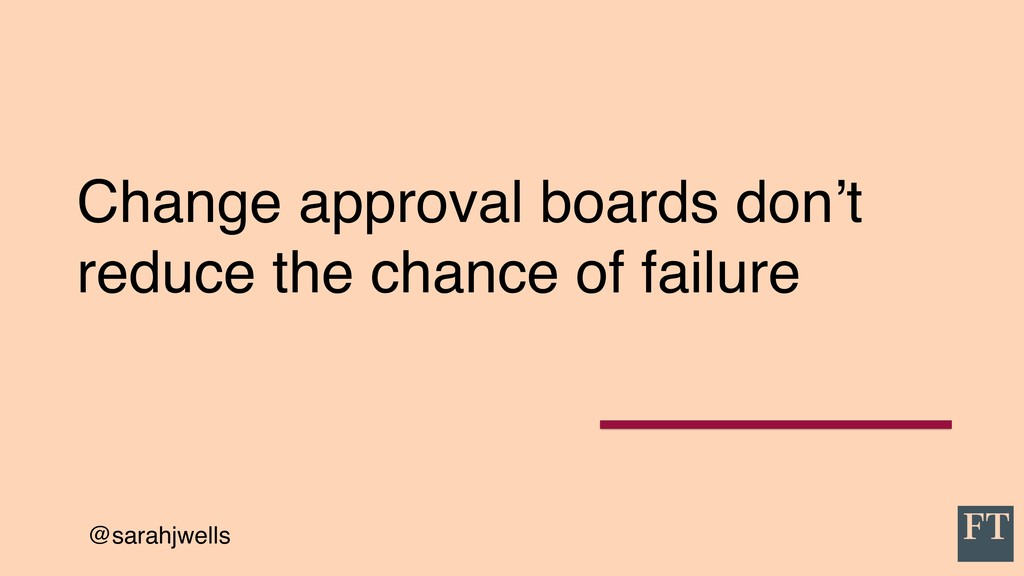@sarahjwells Change approval boards don't reduc...