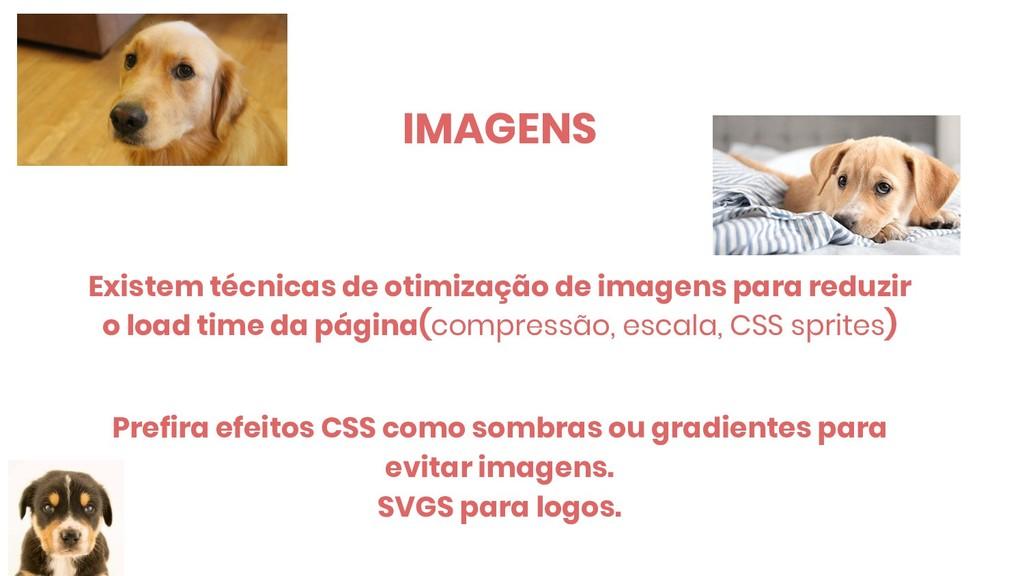 IMAGENS Existem técnicas de otimização de image...