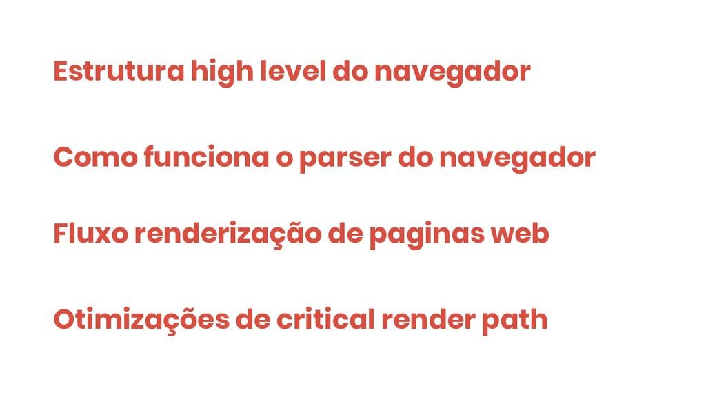 Estrutura high level do navegador Como funciona...