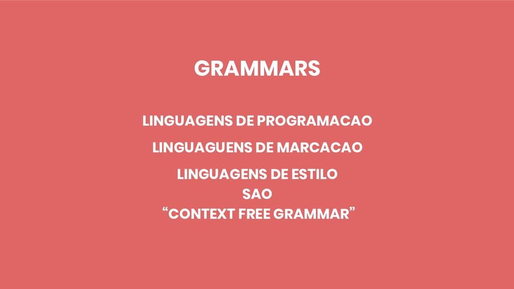 GRAMMARS LINGUAGENS DE PROGRAMACAO LINGUAGUENS ...