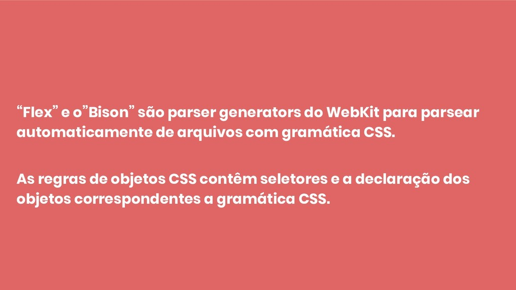 """""""Flex"""" e o""""Bison"""" são parser generators do WebK..."""