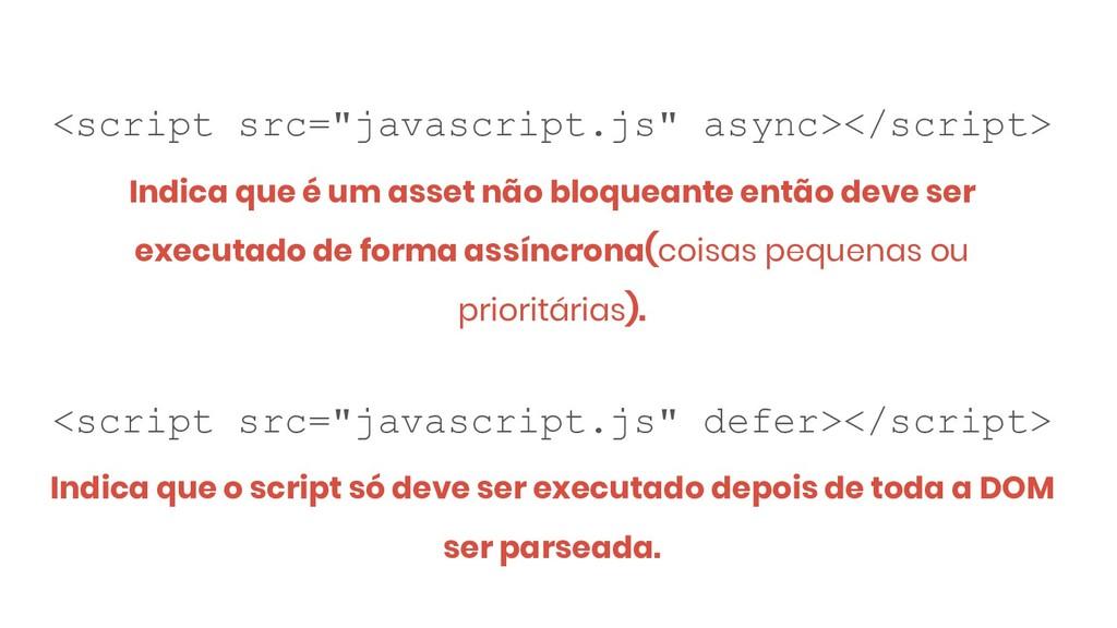"<script src=""javascript.js"" async></script> Ind..."