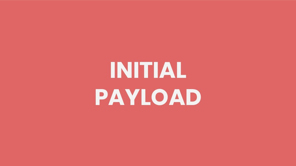 INITIAL PAYLOAD