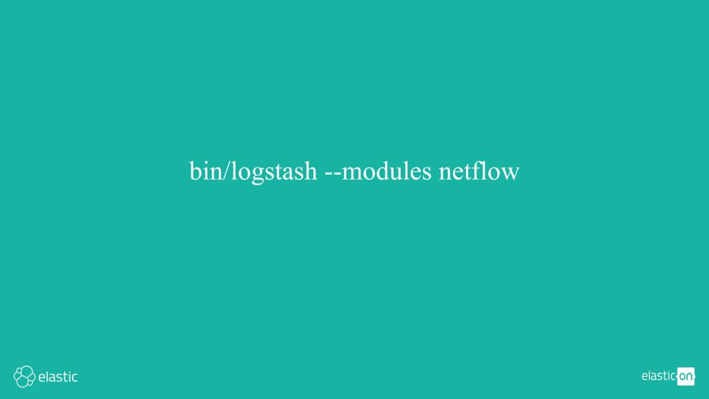 bin/logstash --modules netflow