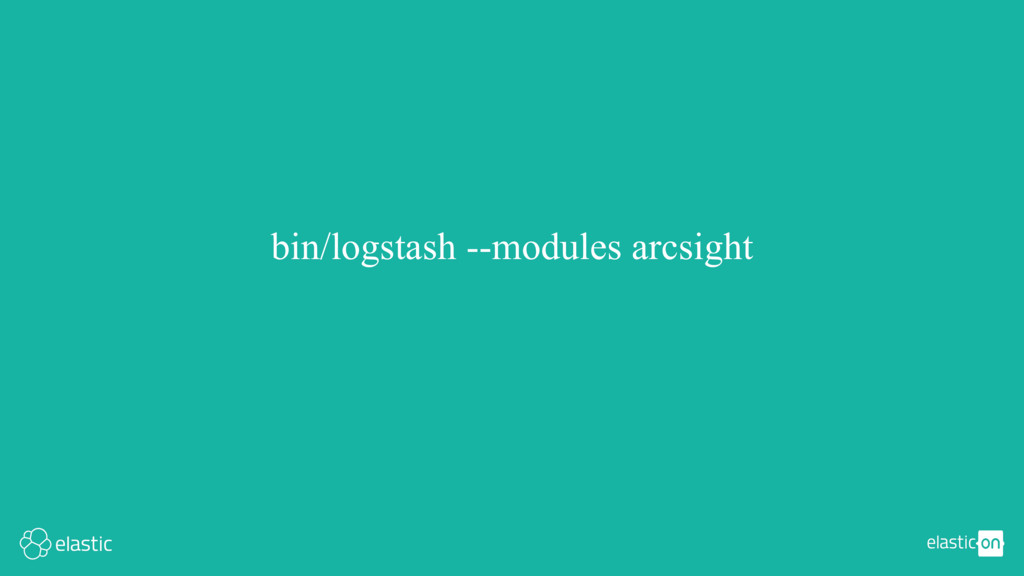 bin/logstash --modules arcsight