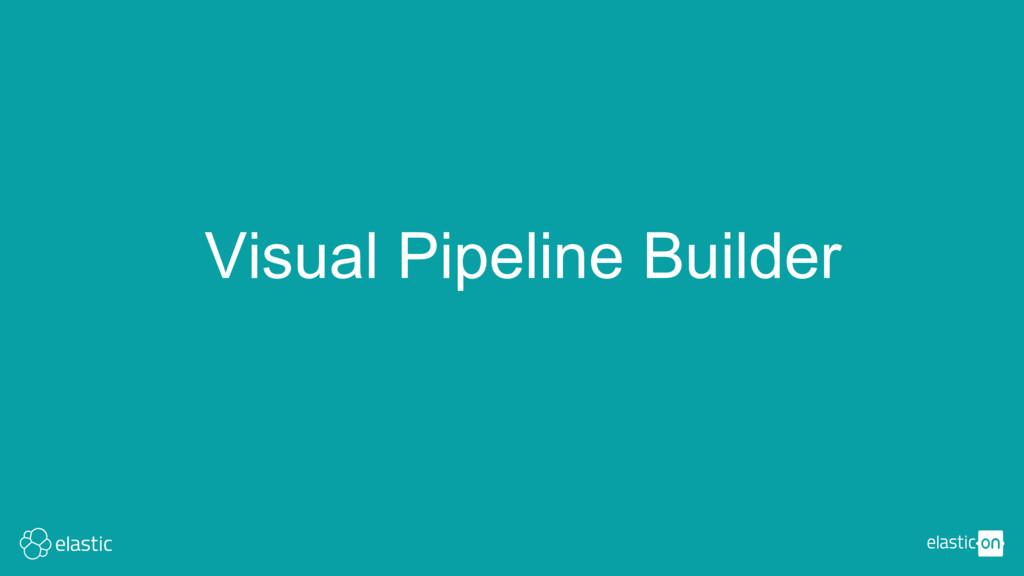 Visual Pipeline Builder