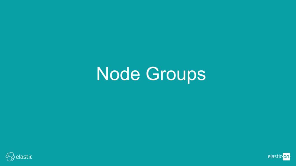 Node Groups