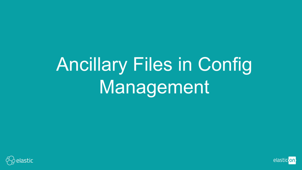 Ancillary Files in Config Management