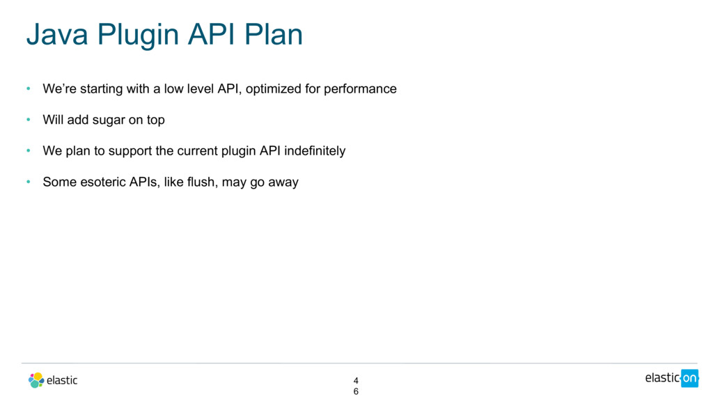 • We're starting with a low level API, optimize...