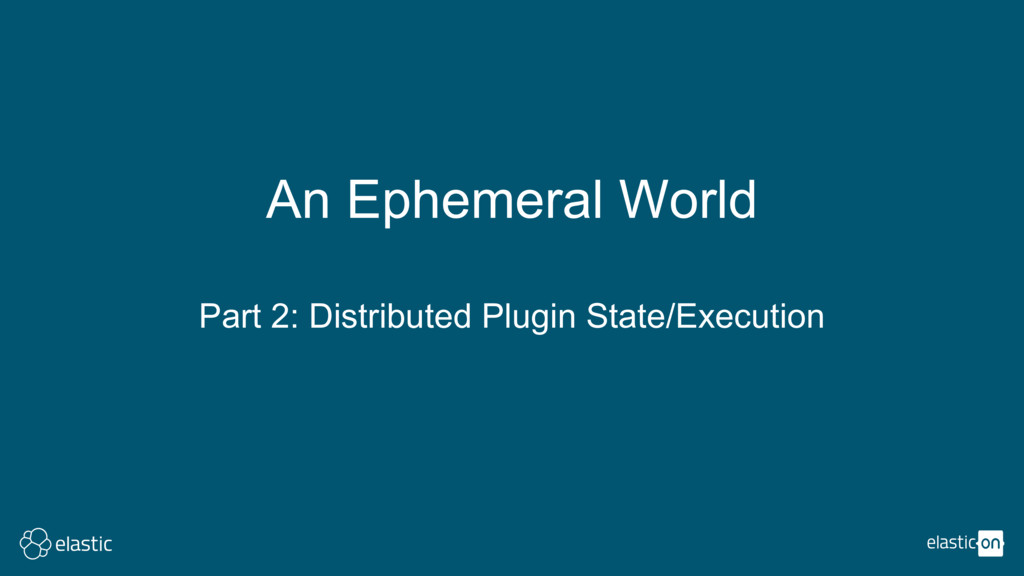 An Ephemeral World Part 2: Distributed Plugin S...
