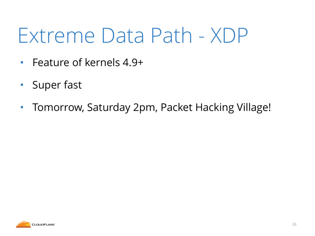 Extreme Data Path - XDP • Feature of kernels 4....
