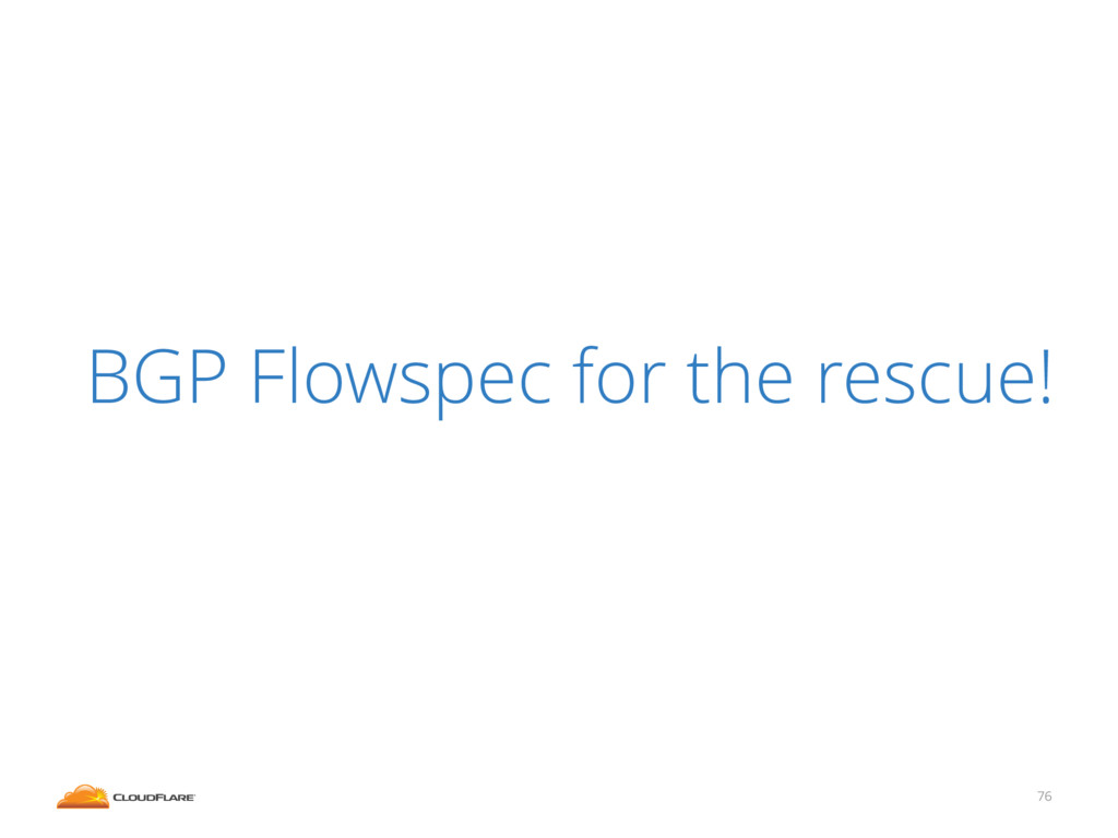 76 BGP Flowspec for the rescue!