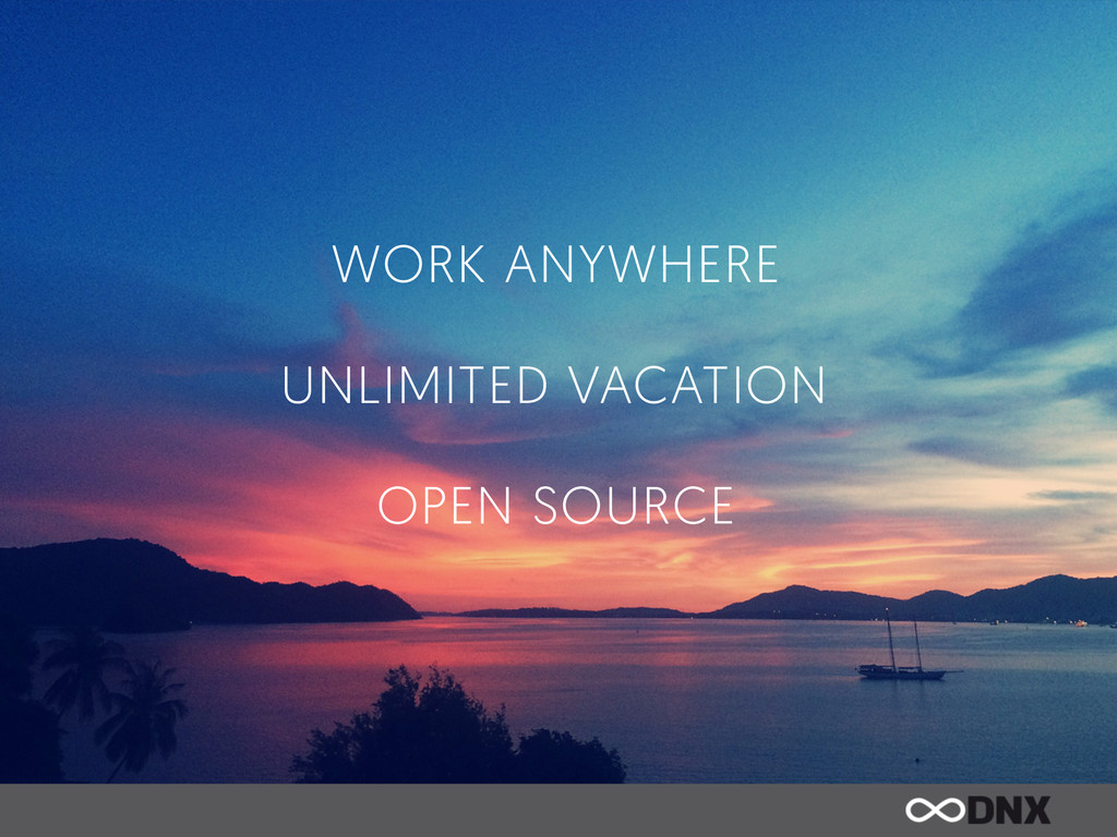 UNLIMITED VACATION OPEN SOURCE WORK ANYWHERE