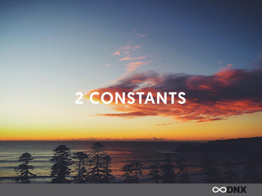 2 CONSTANTS