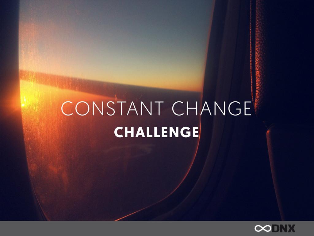 CONSTANT CHANGE CHALLENGE